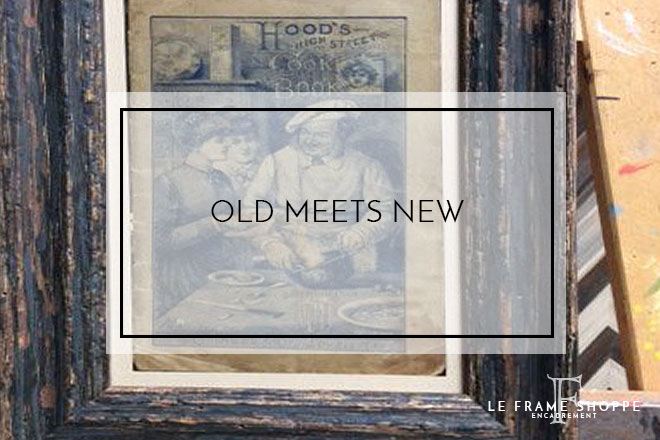 Le Frame Shoppe Blog | Old Meets New