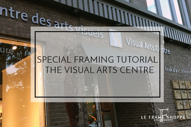 Le Frame Shoppe Blog | Special Framing Tutorial | The Visual Arts Center