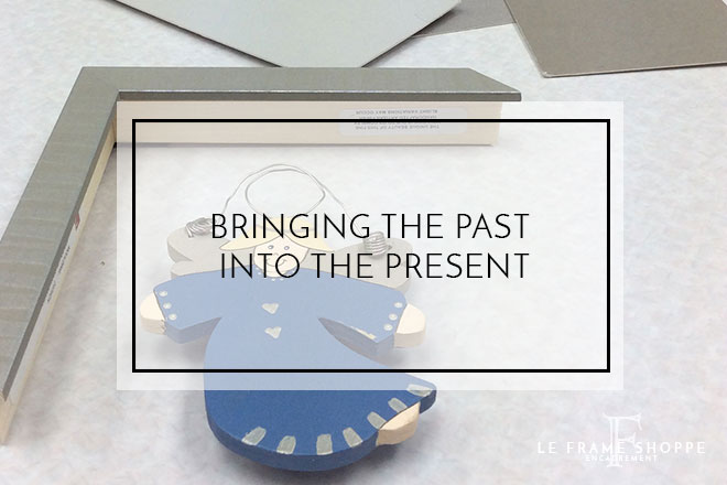 Le Frame Shoppe Blog | Bringing The Past Into The Present