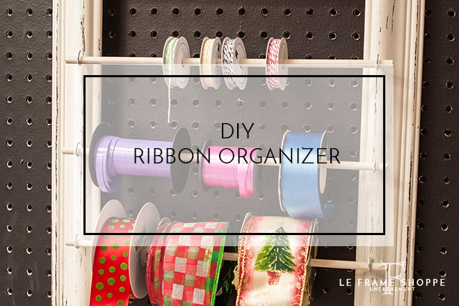 Le Frame Shoppe Blog | DIY Ribbon Organizer