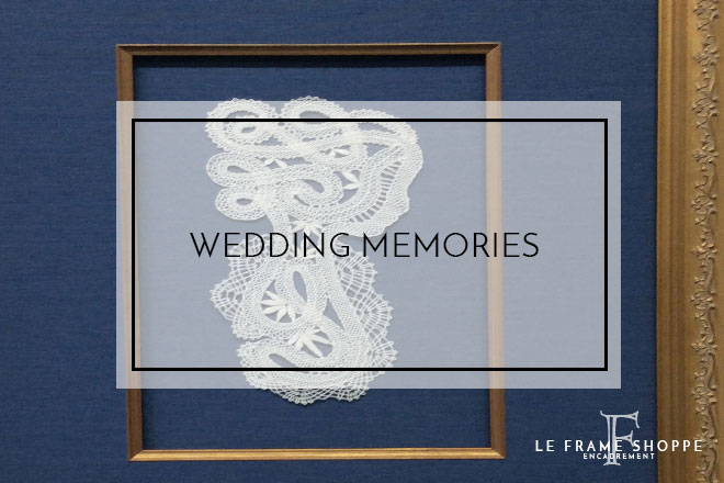 Le Frame Shoppe Blog | Wedding Memories