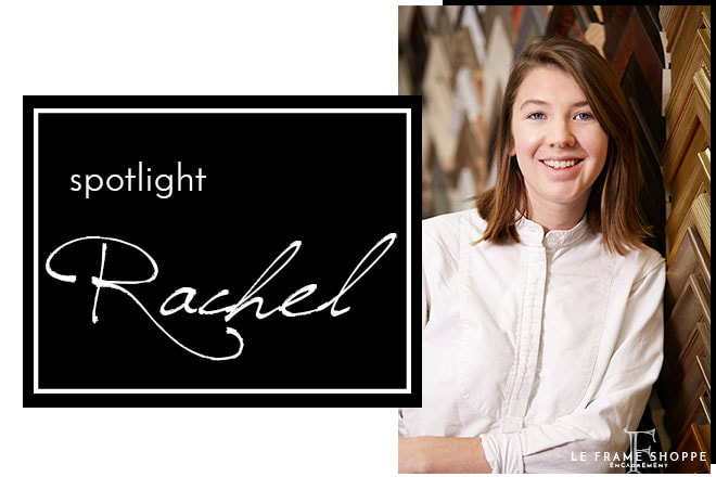 Le Frame Shoppe Blog | Team Spotlight | Rachel