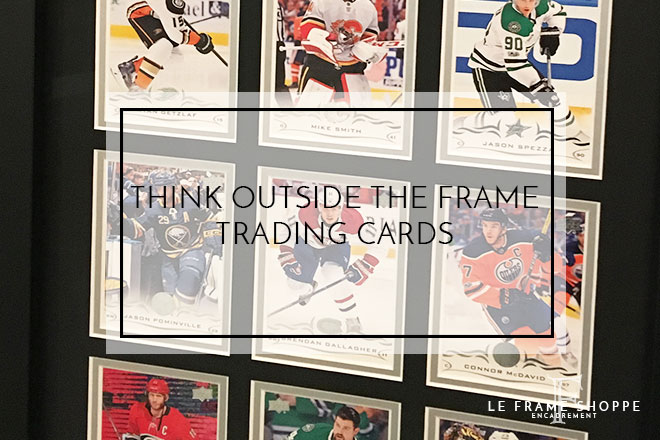 Le Frame Shoppe Blog | Think Outside The Frame | Trading Cards