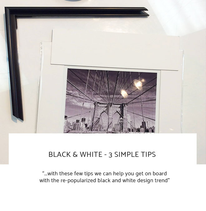 Le Frame Shoppe Blog | Black & White - 3 Simple Tips