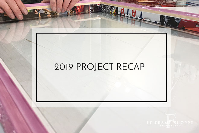 Le Frame Shoppe Blog | 2019 Project Recap