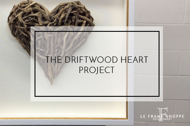 Le Frame Shoppe Blog | The Driftwood Heart Project