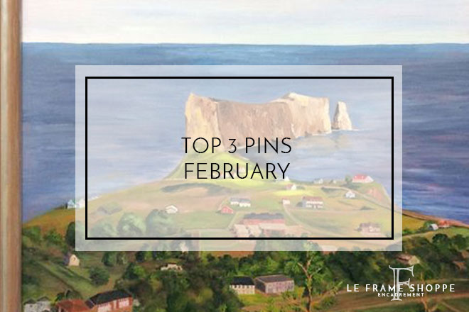 Le Frame Shoppe Blog | Top 3 Pins February