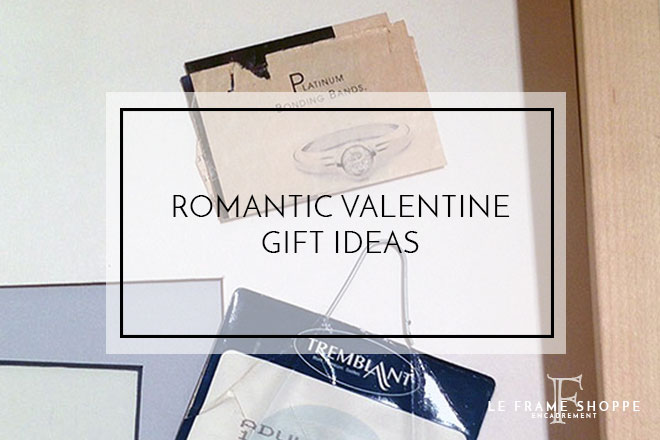 Le Frame Shoppe Blog | Romantic Valentine Gift Ideas