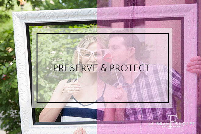 Le Frame Shoppe Blog | Preserve and Protect