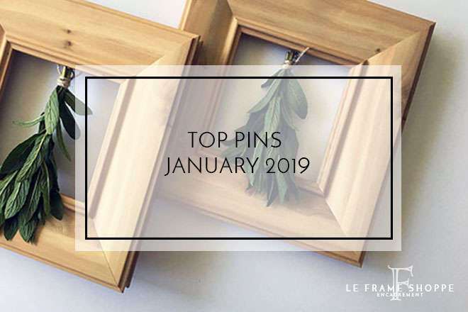 Le Frame Shoppe Blog | Top Pins January 2019