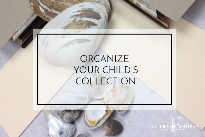 Le Frame Shoppe Blog | Organize Your Child's Collection