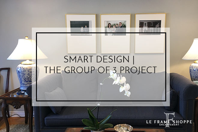 Le Frame Shoppe Blog | Smart Design | The Group of 3 Project