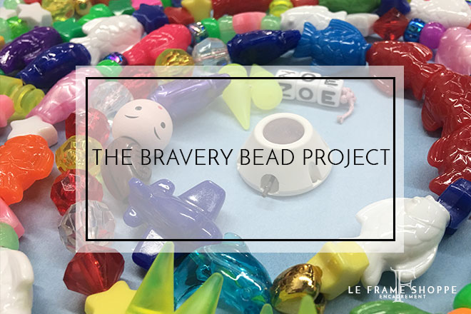 Le Frame Shoppe Blog | The Bravery Bead Project